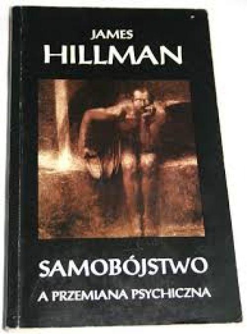 Samobójstwo a przemiana psychiczna - James Hillman